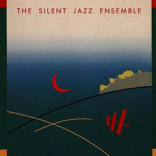 The Silent Jazz Ensemble by Silent Jazz Ensemble