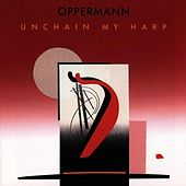Unchain My Harp by Oppermann