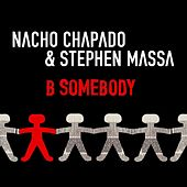B Somebody by Nacho Chapado