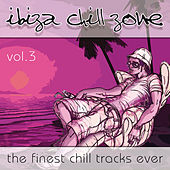 Ibiza Chill Zone Vol. 3 - The Finest Chill Tracks Ever by Various Artists