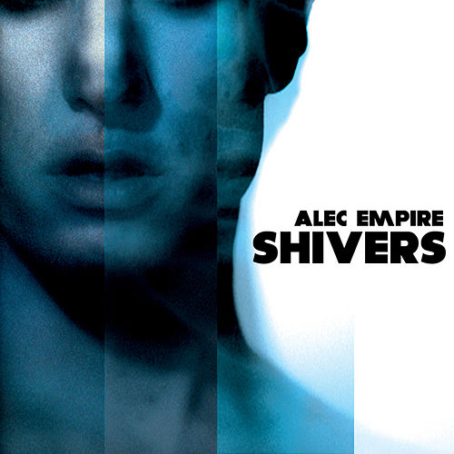 Shivers von Alec Empire