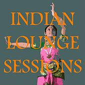 Indian lounge sessions by Various Artists