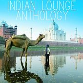 Indian lounge anthology by Various Artists