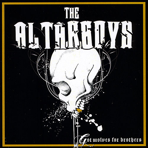 Got Wolves for Brothers by Altar Boys