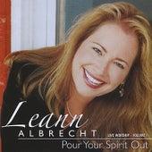 Pour Your Spirit Out by Leann Albrecht