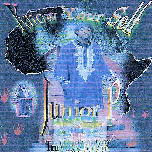 Know Your Self by Junior P
