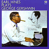 Earl Hines Plays George Gershwin by Earl Fatha Hines