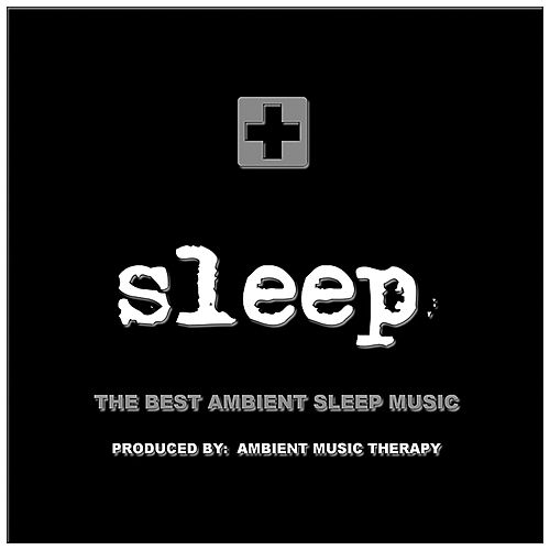 Sleep: Ambient Sleep Therapy 8 by Ambient Music Therapy