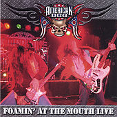 Foamin' At the Mouth - Live! by American Dog