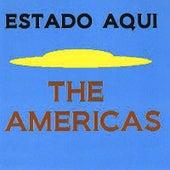 Estado Aqui by The Americas