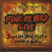 Funk Me Hard- Live by Zigaboo Modeliste