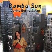 Bambu Sun by Corina Bartra