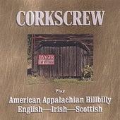 Corkscrew Play American Appalachian Hillbilly - English - Irish - Scottish by Corkscrew Barn Dance Band