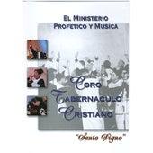 Ministerio Profetico Y Musica von Coro Tabernaculo Cristiano