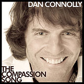 The Compassion Song by Dan Connolly