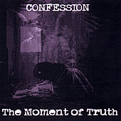 The Moment of Truth by Confession