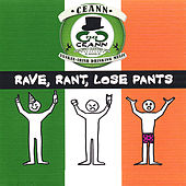 Rave, Rant, Lose Pants by Ceann
