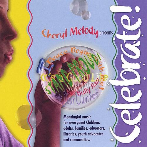Celebrate! by Cheryl Melody