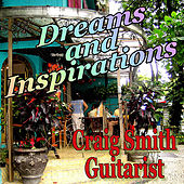Dreams and Inspirations by Craig Smith