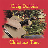Christmas Time by Craig Dobbins