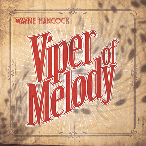 Viper Of Melody by Wayne Hancock