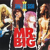 Raw Like Sushi II by Mr. Big