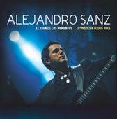El tren de los momentos - En vivo desde Buenos Aires by Alejandro Sanz