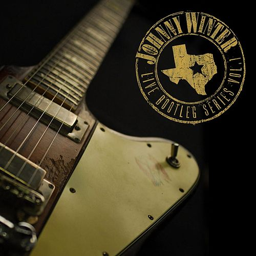 Live Bootleg Series Volume One [Original Recording Remastered] by Johnny Winter