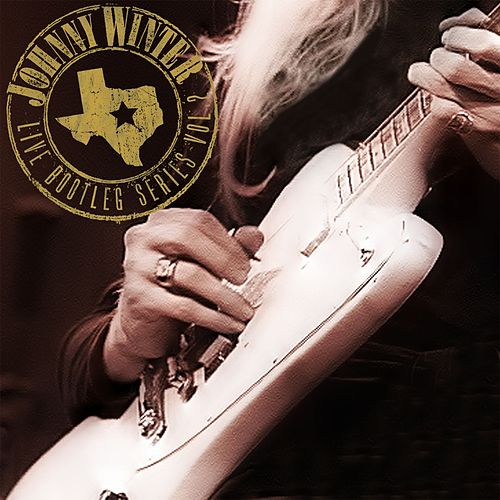 Live Bootleg Series Volume Two [Original Recording Remastered] by Johnny Winter