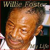 My Life by Willie Foster