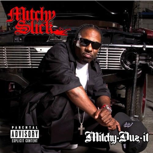Mitchy Duz It by Mitchy Slick