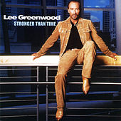 Stronger Than Time by Lee Greenwood