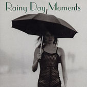 Rainy Day Moments by Various Artists
