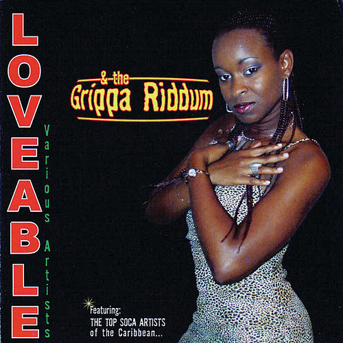 Loveable & The Grippa Riddim by Various Artists