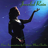 Jeweled Rain by Catherine Marie Charlton