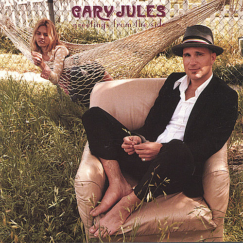 Greetings From The Side by Gary Jules