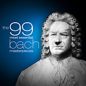 The 99 Most Essential Bach Masterpieces by Various Artists