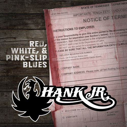 Red, White & Pink Slip Blues (Single) by Hank Williams, Jr.