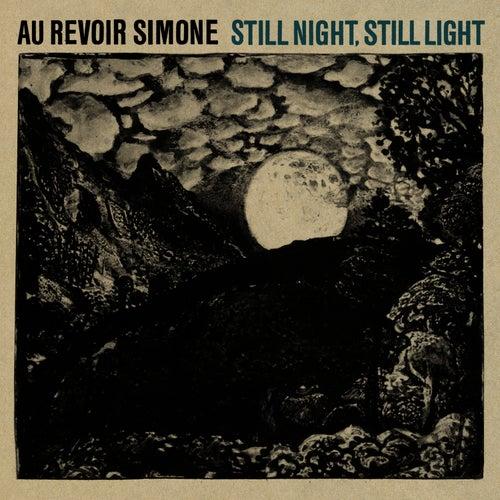 Still Night, Still Light by Au Revoir Simone