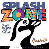 Splash Zone: Singable Sea Songs for Kids by Linda Arnold