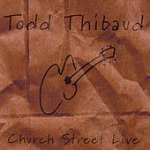 Church Street Live by Todd Thibaud