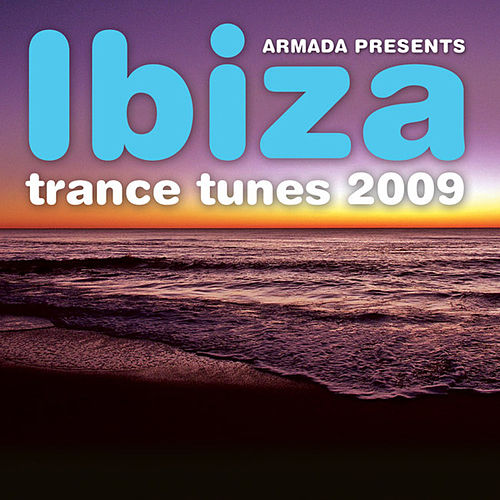 Ibiza Trance Tunes 2009 by Various Artists