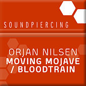 Moving Mojave / Bloodtrain by Orjan Nilsen