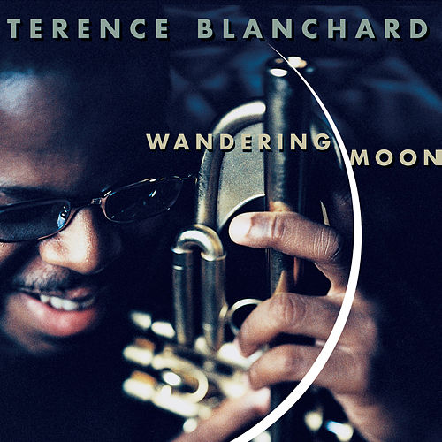 Wandering Moon by Terence Blanchard