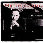 Thru My Eyes by Michel Camilo