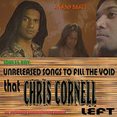 Soulja Boy : Unreleased Songs to Fill the Void that Chris Cornell Left von Anand Bhatt