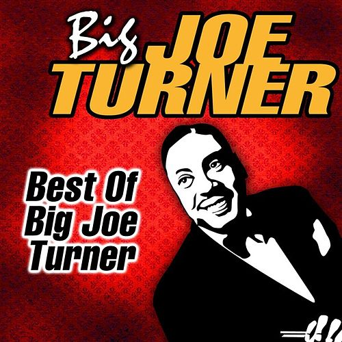 Best Of Big Joe Turner by Big Joe Turner