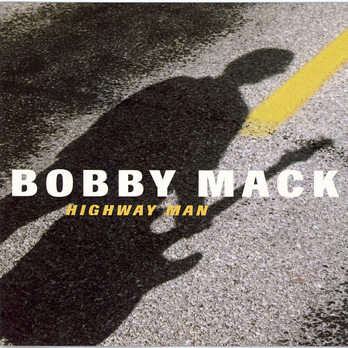 Highway Man by Bobby Mack