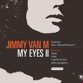 My Eyes - Part 2 by Jimmy Van M