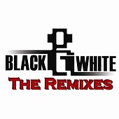 Black & White - The Remixes by Various Artists